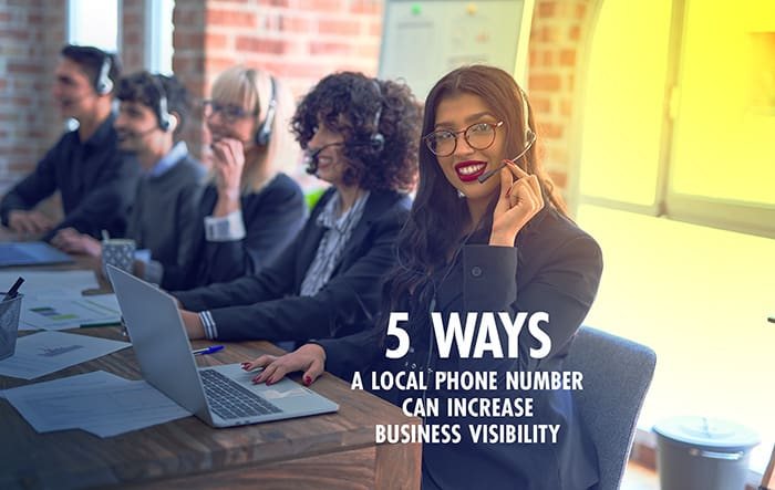 5 Ways a Local Phone Number Can Increase Business Visibility
